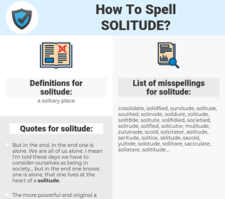 solitude, spellcheck solitude, how to spell solitude, how do you spell solitude, correct spelling for solitude