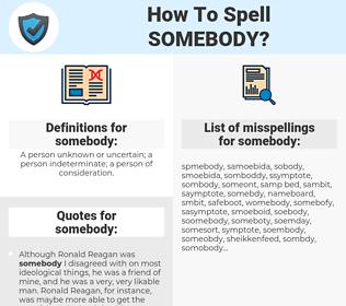 somebody, spellcheck somebody, how to spell somebody, how do you spell somebody, correct spelling for somebody