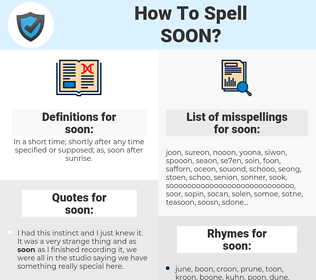 soon, spellcheck soon, how to spell soon, how do you spell soon, correct spelling for soon