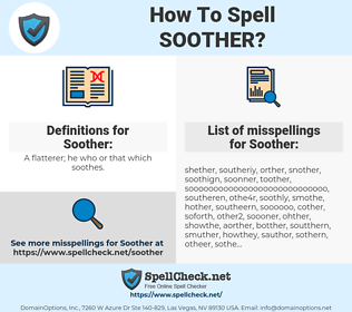 Soother, spellcheck Soother, how to spell Soother, how do you spell Soother, correct spelling for Soother