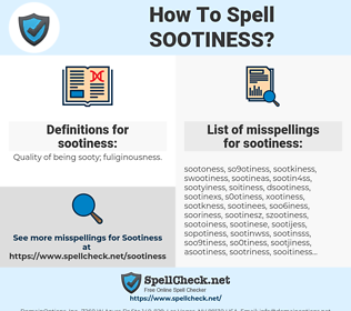 sootiness, spellcheck sootiness, how to spell sootiness, how do you spell sootiness, correct spelling for sootiness