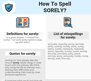 sorely, spellcheck sorely, how to spell sorely, how do you spell sorely, correct spelling for sorely