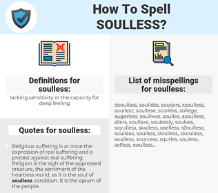 soulless, spellcheck soulless, how to spell soulless, how do you spell soulless, correct spelling for soulless