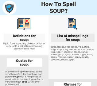soup, spellcheck soup, how to spell soup, how do you spell soup, correct spelling for soup