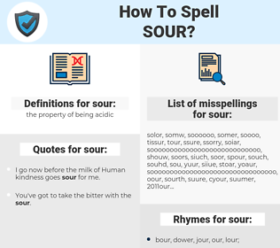 sour, spellcheck sour, how to spell sour, how do you spell sour, correct spelling for sour