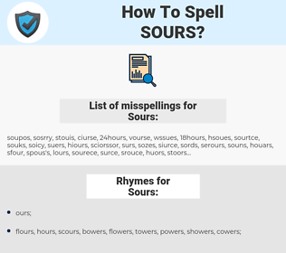 Sours, spellcheck Sours, how to spell Sours, how do you spell Sours, correct spelling for Sours