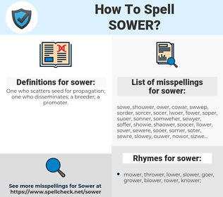 sower, spellcheck sower, how to spell sower, how do you spell sower, correct spelling for sower