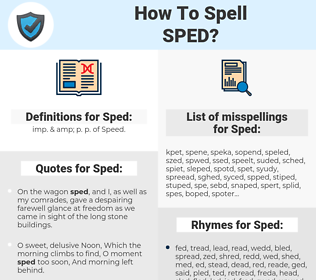 Sped, spellcheck Sped, how to spell Sped, how do you spell Sped, correct spelling for Sped