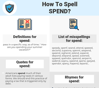 spend, spellcheck spend, how to spell spend, how do you spell spend, correct spelling for spend