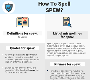 spew, spellcheck spew, how to spell spew, how do you spell spew, correct spelling for spew