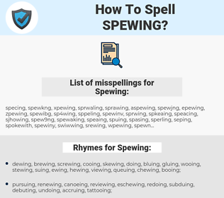 Spewing, spellcheck Spewing, how to spell Spewing, how do you spell Spewing, correct spelling for Spewing