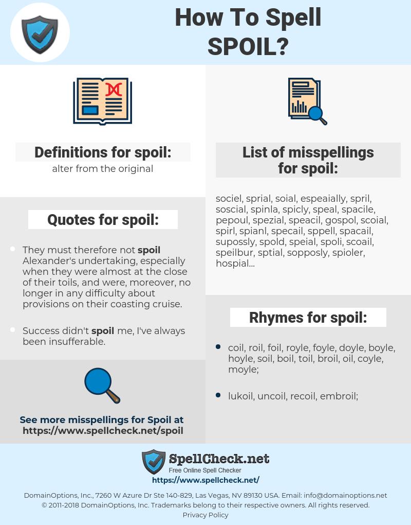 spoil, spellcheck spoil, how to spell spoil, how do you spell spoil, correct spelling for spoil