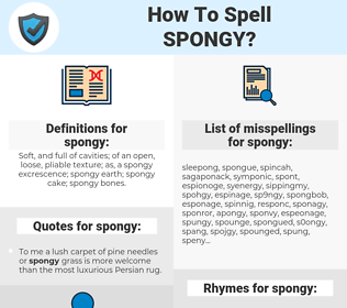 spongy, spellcheck spongy, how to spell spongy, how do you spell spongy, correct spelling for spongy