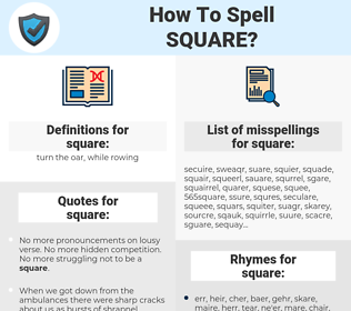 square, spellcheck square, how to spell square, how do you spell square, correct spelling for square