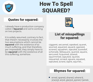squared, spellcheck squared, how to spell squared, how do you spell squared, correct spelling for squared
