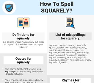 squarely, spellcheck squarely, how to spell squarely, how do you spell squarely, correct spelling for squarely