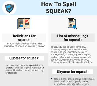 squeak, spellcheck squeak, how to spell squeak, how do you spell squeak, correct spelling for squeak