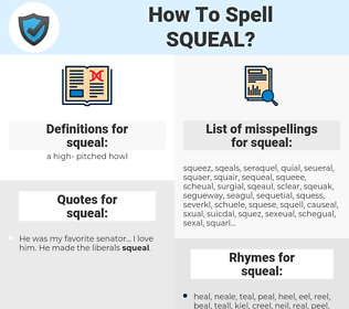 squeal, spellcheck squeal, how to spell squeal, how do you spell squeal, correct spelling for squeal