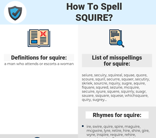 squire, spellcheck squire, how to spell squire, how do you spell squire, correct spelling for squire