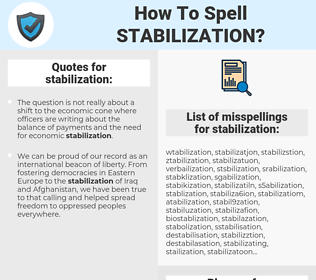 stabilization, spellcheck stabilization, how to spell stabilization, how do you spell stabilization, correct spelling for stabilization