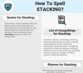 Stacking, spellcheck Stacking, how to spell Stacking, how do you spell Stacking, correct spelling for Stacking