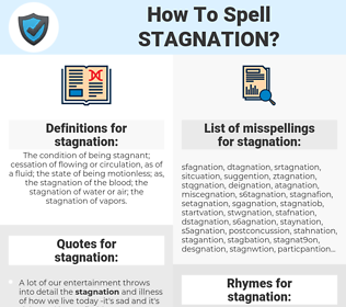 stagnation, spellcheck stagnation, how to spell stagnation, how do you spell stagnation, correct spelling for stagnation