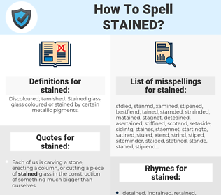 stained, spellcheck stained, how to spell stained, how do you spell stained, correct spelling for stained