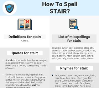 stair, spellcheck stair, how to spell stair, how do you spell stair, correct spelling for stair