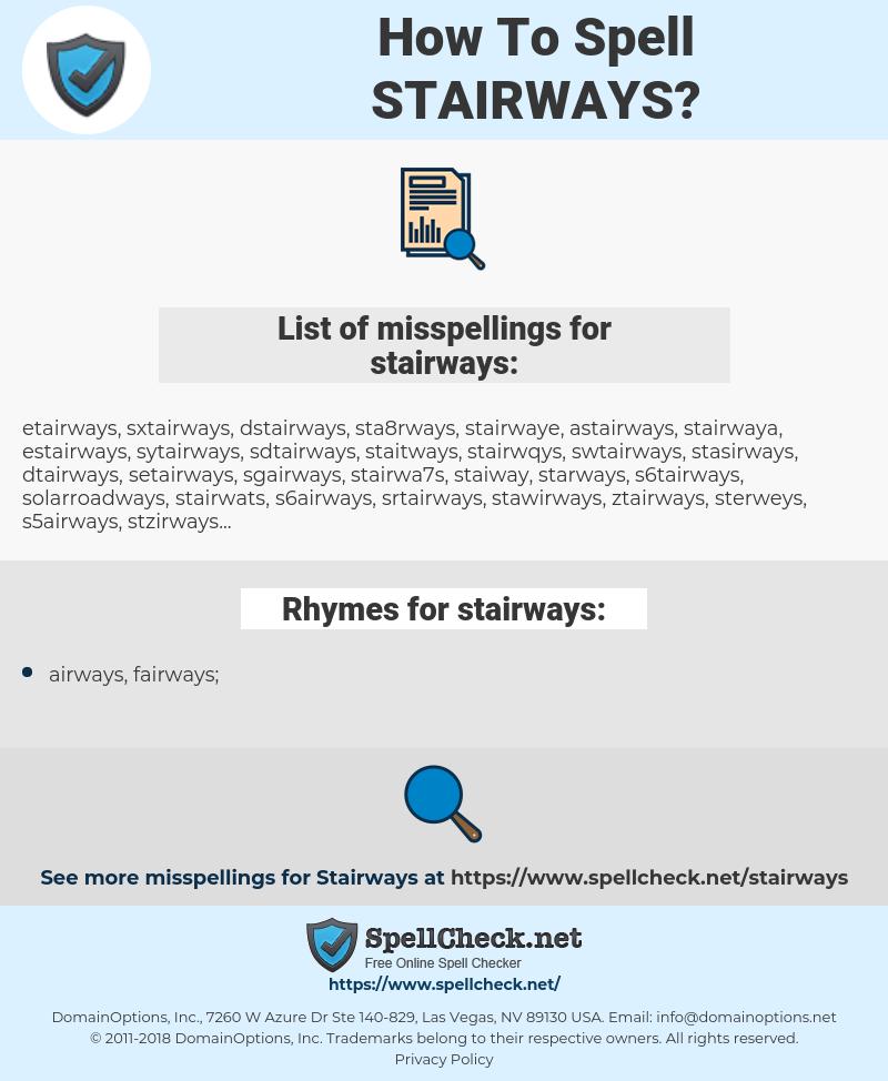 stairways, spellcheck stairways, how to spell stairways, how do you spell stairways, correct spelling for stairways