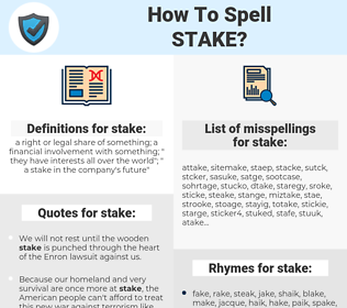 stake, spellcheck stake, how to spell stake, how do you spell stake, correct spelling for stake
