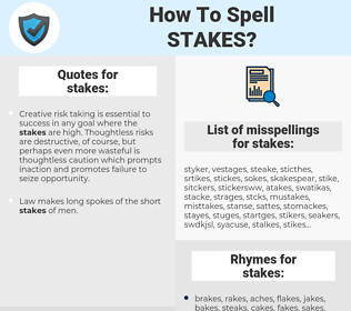 stakes, spellcheck stakes, how to spell stakes, how do you spell stakes, correct spelling for stakes