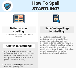 startling, spellcheck startling, how to spell startling, how do you spell startling, correct spelling for startling