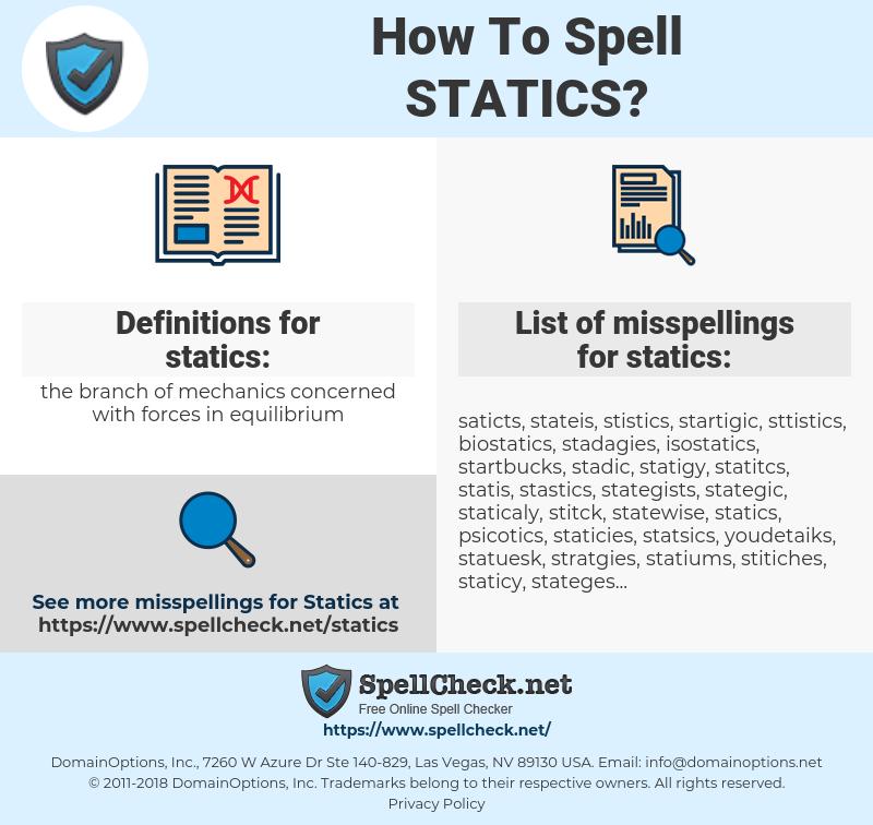 statics, spellcheck statics, how to spell statics, how do you spell statics, correct spelling for statics