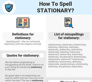 stationary, spellcheck stationary, how to spell stationary, how do you spell stationary, correct spelling for stationary