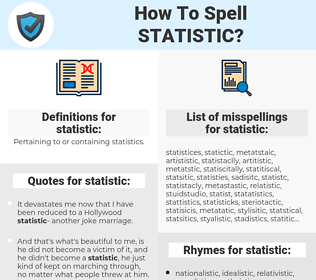 statistic, spellcheck statistic, how to spell statistic, how do you spell statistic, correct spelling for statistic