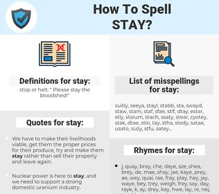 stay, spellcheck stay, how to spell stay, how do you spell stay, correct spelling for stay