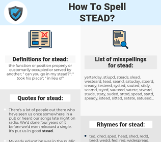 stead, spellcheck stead, how to spell stead, how do you spell stead, correct spelling for stead