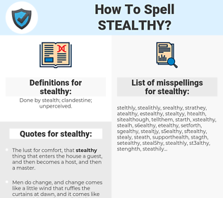 stealthy, spellcheck stealthy, how to spell stealthy, how do you spell stealthy, correct spelling for stealthy