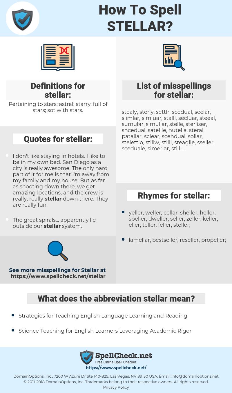 stellar, spellcheck stellar, how to spell stellar, how do you spell stellar, correct spelling for stellar