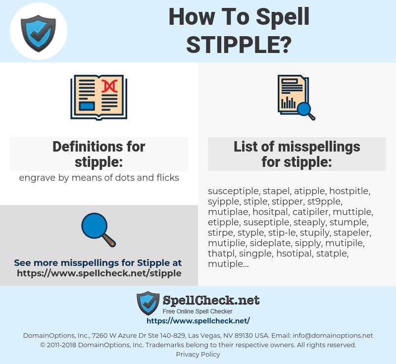 stipple, spellcheck stipple, how to spell stipple, how do you spell stipple, correct spelling for stipple
