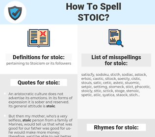stoic, spellcheck stoic, how to spell stoic, how do you spell stoic, correct spelling for stoic