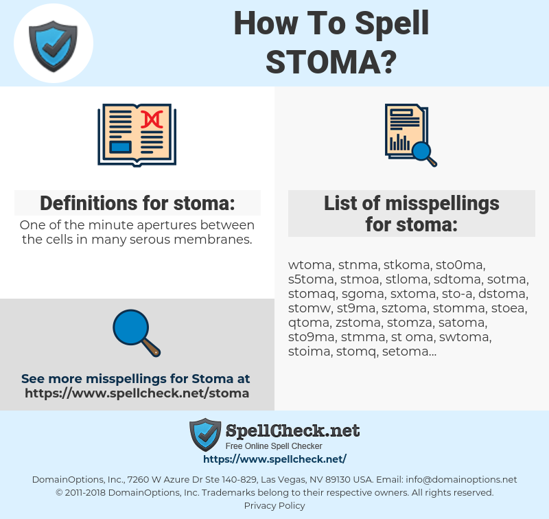 stoma, spellcheck stoma, how to spell stoma, how do you spell stoma, correct spelling for stoma