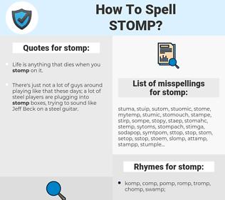 stomp, spellcheck stomp, how to spell stomp, how do you spell stomp, correct spelling for stomp