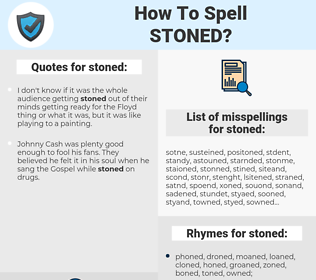 stoned, spellcheck stoned, how to spell stoned, how do you spell stoned, correct spelling for stoned