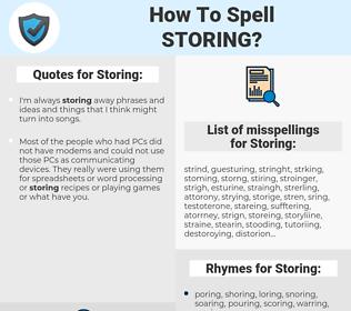 Storing, spellcheck Storing, how to spell Storing, how do you spell Storing, correct spelling for Storing