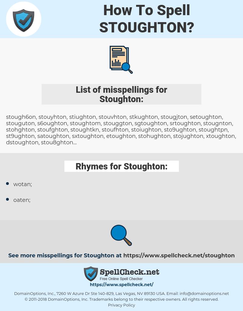 Stoughton, spellcheck Stoughton, how to spell Stoughton, how do you spell Stoughton, correct spelling for Stoughton