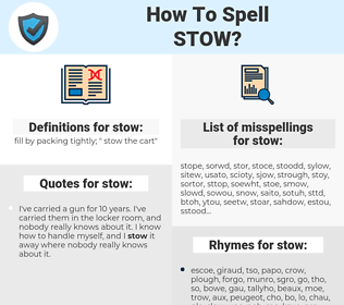 stow, spellcheck stow, how to spell stow, how do you spell stow, correct spelling for stow