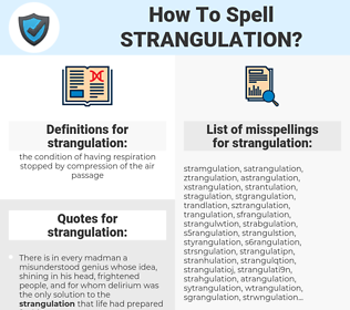 strangulation, spellcheck strangulation, how to spell strangulation, how do you spell strangulation, correct spelling for strangulation