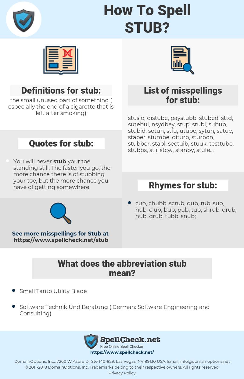 stub, spellcheck stub, how to spell stub, how do you spell stub, correct spelling for stub