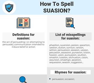 suasion, spellcheck suasion, how to spell suasion, how do you spell suasion, correct spelling for suasion